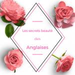 Les secrets beauté des Anglaises