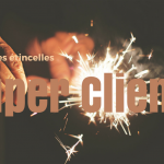 Super Client, faites des étincelles