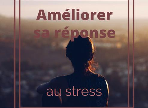 Améliorer sa réponse au stress