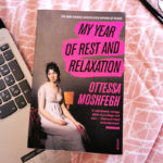 My Year Of Rest and Relaxation d'Otessa Moshfegh (avis lecture)